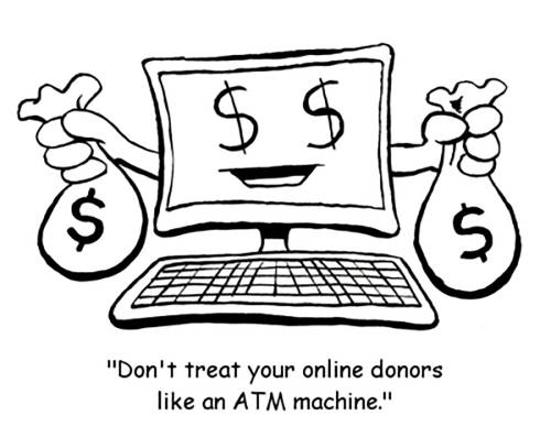 Don't treat your donors like an ATM machine
