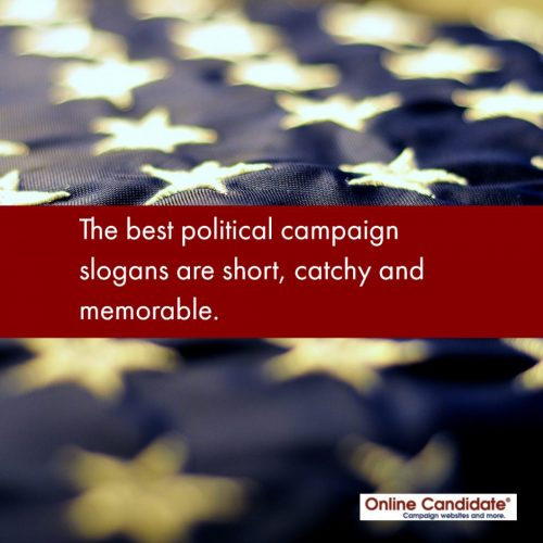 best political campaign slogans are short, catchy and memorable