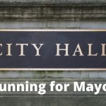 So You Want To Run For Mayor? Here's How To Get Started