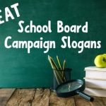 A List of Our Best School Board Campaign Slogans